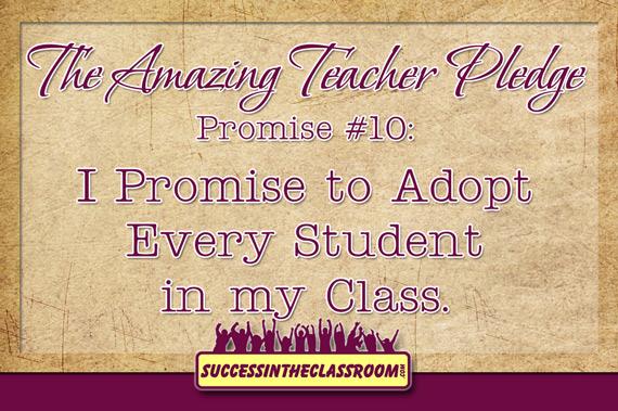The Amazing Teacher Pledge – Promise #10 – Adopting Every Student