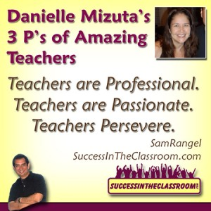 Danielle Mizuta's Three P's of Amazing Teachers