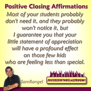 Positive Closing Affirmations – Making Students Feel Special as They Leave Your Classroom