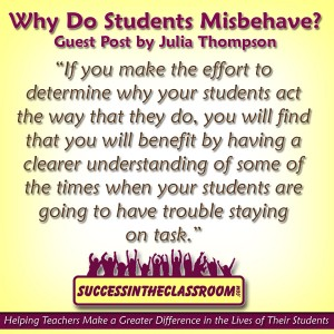 Why Do Students Misbehave?  Guest Post by Julia Thompson