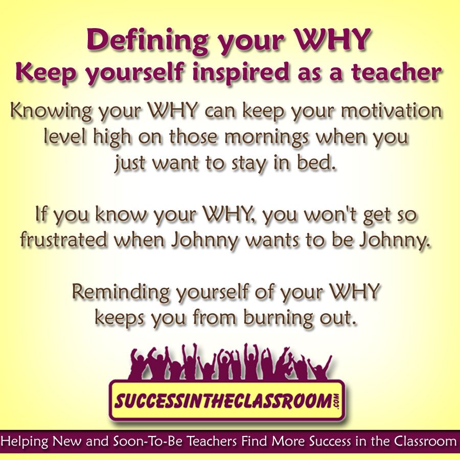 defining your why keep yourself inspired as a teacher success i m glad you asked defining why