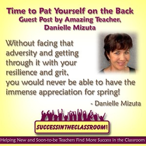 Time to Pat Yourself on the Back – Guest Post by Amazing Teacher Danielle Mizuta