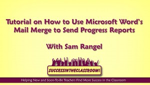 Tutorial on Using Mail Merge – An Amazing Time-Saving Tool for Teachers