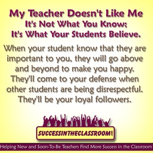 My Teacher Doesn't Like Me – It's Not What You Know; It's What Your Students Believe