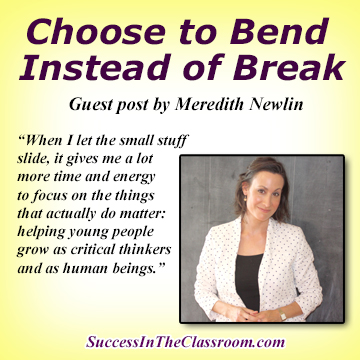 Choose to Bend instead of Break – Guest Post by Meredith Newlin