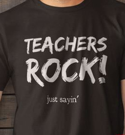 Teachers-Rock-Just-Sayin